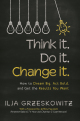 Think it. Do it. Change it.