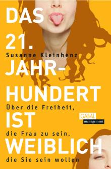Das 21. Jahrhundert ist weiblich - Susanne Kleinhenz, E
