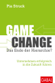 Game Change: Das Ende der Hierarchie?
