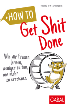 How to Get Shit Done (Buchcover)